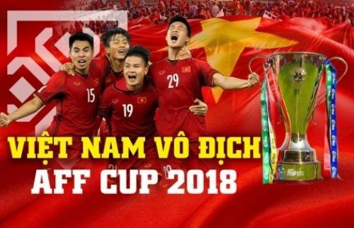 Tuyển Việt Nam vô địch AFF Cup 2018 : Chiến tích vinh quang của thế hệ vàng